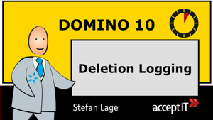 5 Minuten Domino10: deletion logging